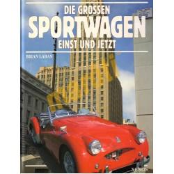 Die Grossen Sportwagen Einst und Jetzt