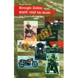Bewegte Zeiten BMW 1945 bis Heute