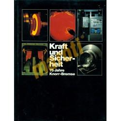 Kraft und Sicherheit - 75 jahre Knorr-Bremse