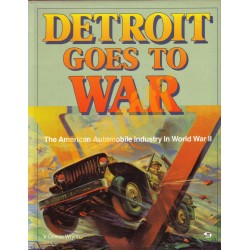 Detroit Goes to War -The American Automobile Industry in World War II