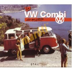 Le VW Combi de mon pére