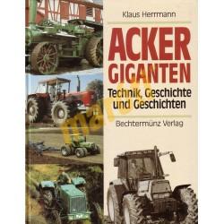Acker Giganten - Technik Geschichte und Geschichten
