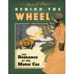 Behind The Wheel - The romance of the Motor Car
