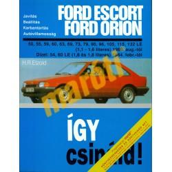 Ford Escort Orion benzines 1980-től, dízel 1984-től (Így csináld)