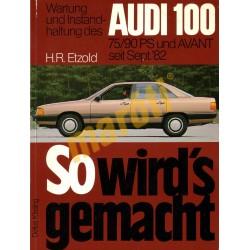 Audi 100 und Avant 1982- (Javítási kézikönyv)