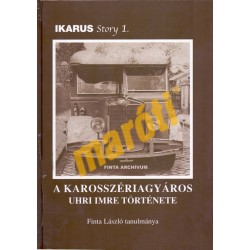 Ikarus Story 1. - A karosszériagyáros Uhri Imre Története - Sérült