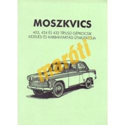 Moszkvics 403, 424 és 432 kezelési és karbantartási útmutatója