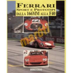 Ferrari Sport e Prototipi Dalla 166MM alla F40