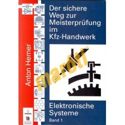 Der sichere Weg zur Meisterprüfung im Kfz-Handwerk Elektronische Systeme Band 1
