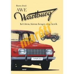 Wartburg - Két ütem, három henger, négy kerék