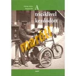 A triciklivel kezdődött