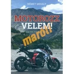 Motorozz velem! - egy mai motoros naplója