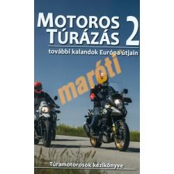 Motoros túrázás 2 - További kalandok Európa útjain